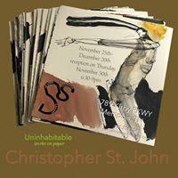Uninhabitable Works on paper by Christopher St. John