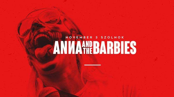 Anna and the Barbies - Szolnok Vrterem