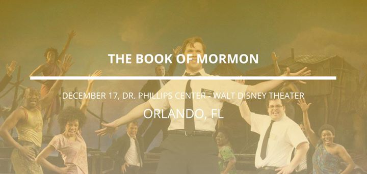 the book of mormon in orlando at walt disney theatre at dr philips