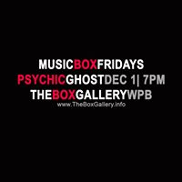 MusicBox Fridays: Psychic Ghost at The Box Galle