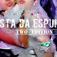 Festa Da Espuma - Two Edition  Up House 08.Dez