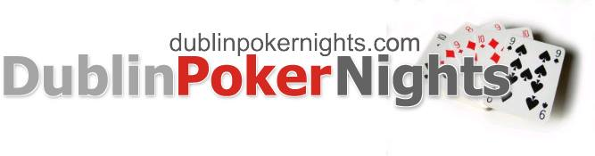 Dublin Poker Nights and Irish Pub Poker ONE Day Poker Event