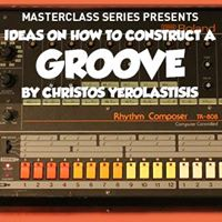 Masterclass  How To Construct A Groove
