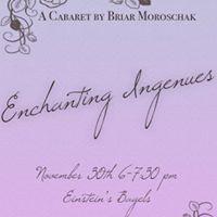 Enchanting Ingenues A Cabaret by Briar Moroschak