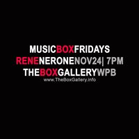 MusicBox Fridays: Rene Nerone at The Box Gallery