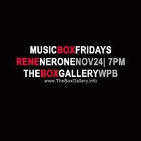 MusicBox Fridays: Rene Nerone at The Box Gallery