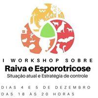 I Workshop sobre Raiva e Esporotricose