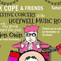 Nick Cope &amp friends Festive concert at Oxford Holywell music rooms