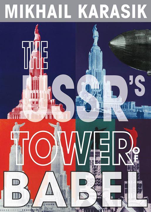 Mikhail Karasik The USSRs Tower of Babel