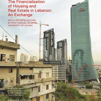 The Financialization of Housing and Real Estate in Lebanon