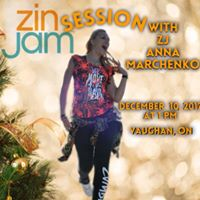 SOLD OUT- ZINJam Session with Anna Marchenko in Vaughan on Dec 1017