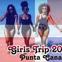 GIRLS TRIP 2018 (Punta Cana)