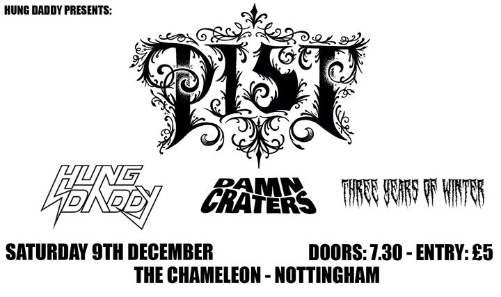 Pist Hung Daddy Damn Craters Three Years Of Winter At The Chameleon Arts Cafe Nottingham Nottingham