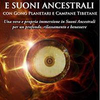 Evento Rinviato Bagno di Gong e Suoni Ancestrali. Marted 7 Nov