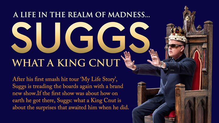 Suggs - What A King CNUT - Swindon Wyvern Theatre