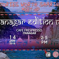 Itanagar 1.0  Stories Worth Sharing Meetup