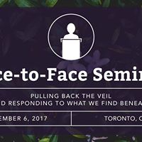 Toronto Face-to-Face Seminar Pulling Back the Veil
