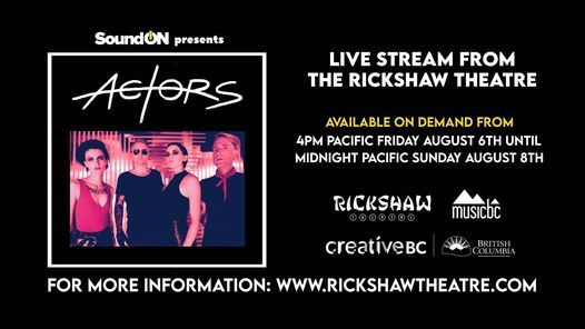 Actors Live Stream from The Rickshaw: August 6th - 8th, 6 August   Event in Vancouver   AllEvents.in