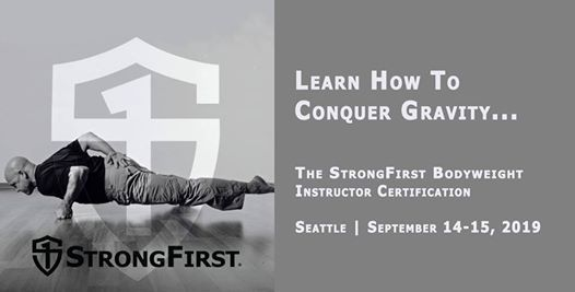 StrongFirst Bodyweight Instructor Certification / Seattle at