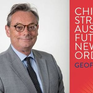 ZOOM - Geoff Raby - Chinas Grand Strategy and Australias Future in the New Global Order