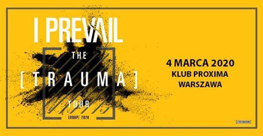 I Prevail The Trauma Tour Official Event 4.03.2020 Proxima