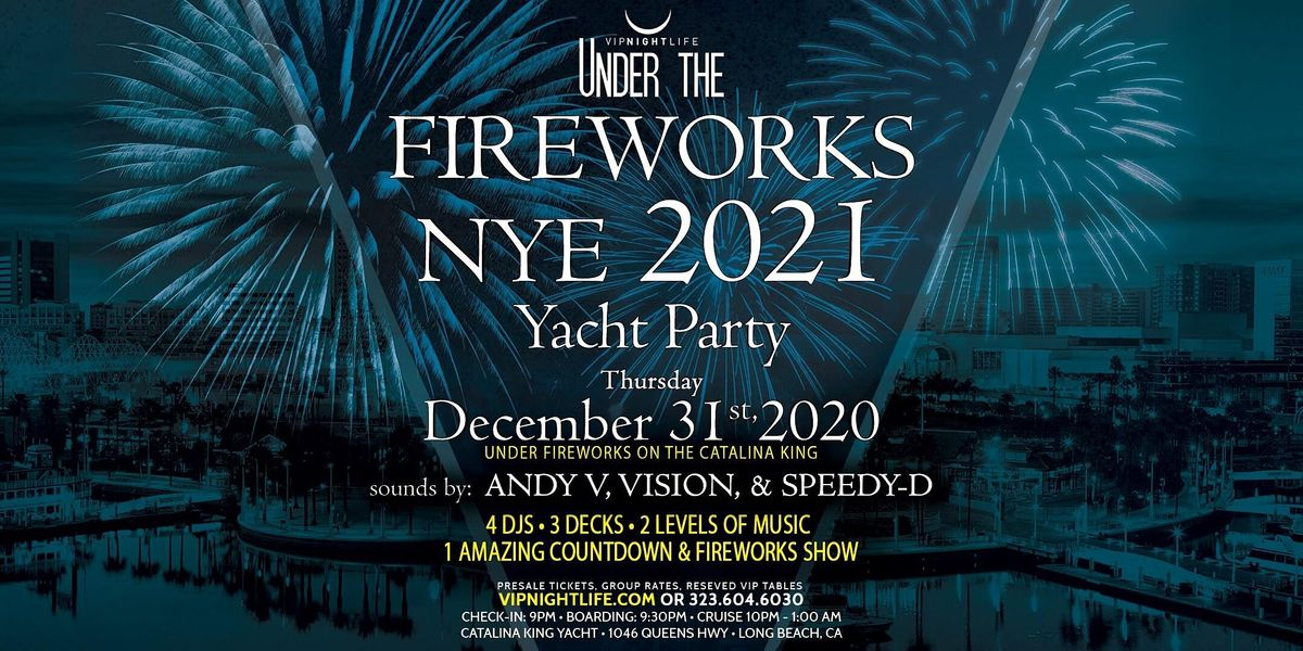 Long Beach Under the Fireworks New Years Eve Cruise 2021 ...