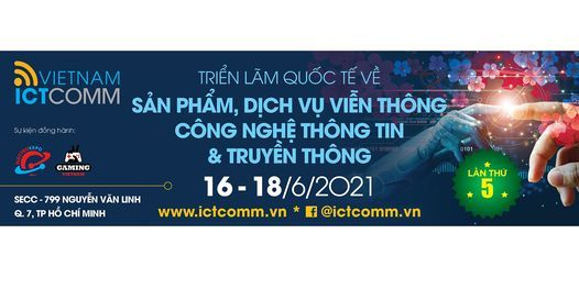 VIETNAM ICTCOMM 2021, 16 June | Event in Ho Chi Minh City | AllEvents.in