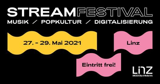 Stream Festival 2021, 27 May   Event in Linz   AllEvents.in