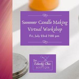 Summer Candle Making Virtual Workshop