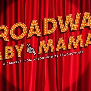 Broadway Baby Mamas