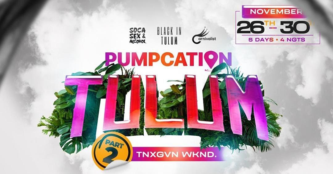 PUMPCATION TULUM PT 2.  (Deposit), 26 November | Event in Tulum | AllEvents.in