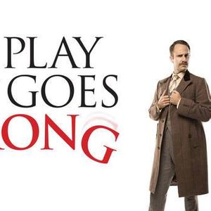The Play That Goes Wrong - (Various Dates)