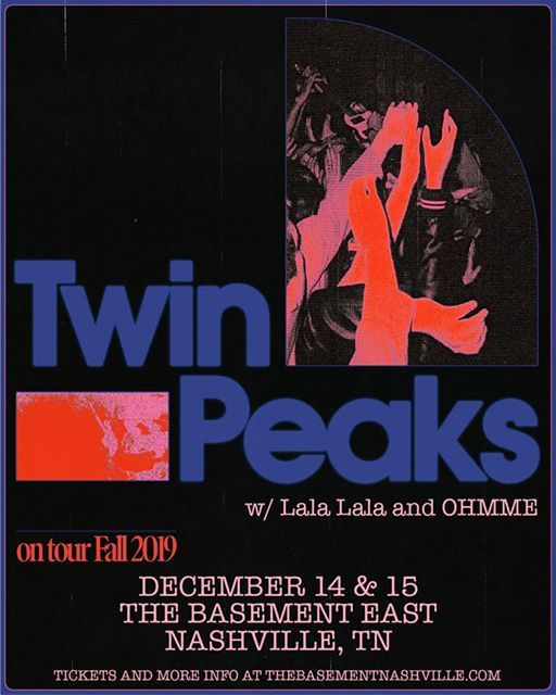 Dec. 14 & 15 Twin Peaks w Lala Lala and OHMME at Basement East