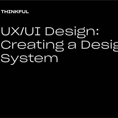 Thinkful Webinar  UXUI Design Creating a Design System