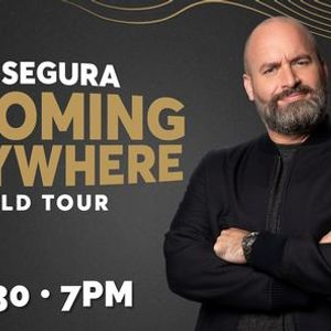 Tom Segura - Im Coming Everywhere - World Tour 700