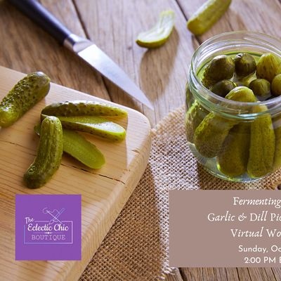 Fermenting 101 - Garlic & Dill Pickles Virtual Workshop