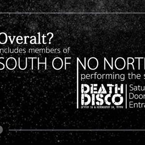 Overalt - perform South of No North  live at Death Disco