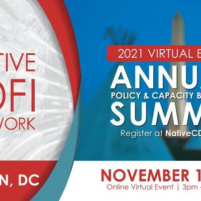 Native CDFI Network - Annual Policy & Capacity Building Summit 2021