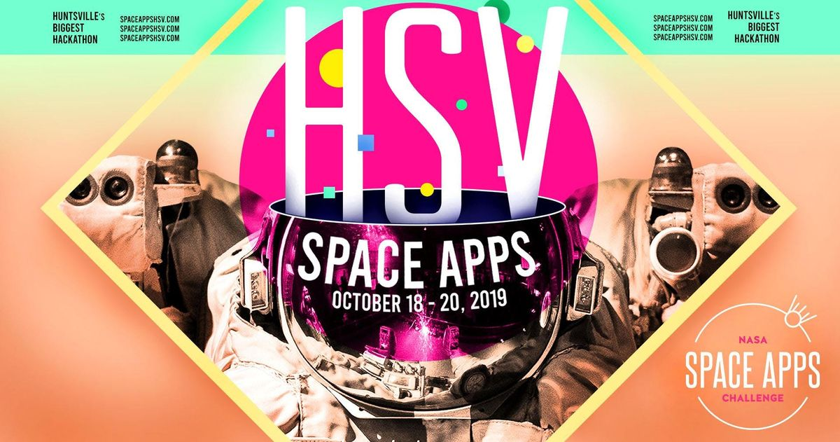 International NASA Space Apps Challenge - Huntsville 2019 at