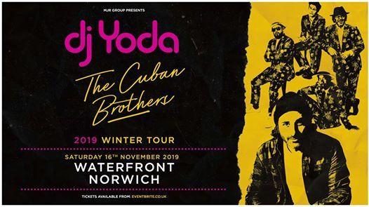 DJ Yoda & The Cuban Brothers at Waterfront  Norwich