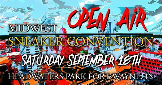 Midwest Open Air Sneaker Convention | Event in Fort Wayne | AllEvents.in