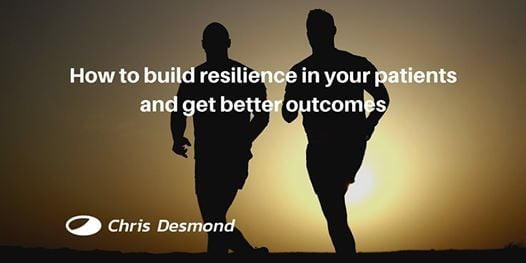 How to build resilience in your patients and get better outcomes