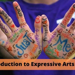 Exploring Expressive Arts Therapy An Introductory Workshop