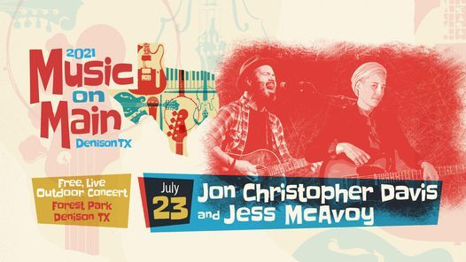 Music on Main featuring Jon Christopher Davis and Jess McAvoy, 23 July | Event in Denison | AllEvents.in