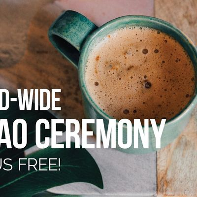 World-Wide Virtual Cacao Ceremony for Deep Heart Connection and Alignment