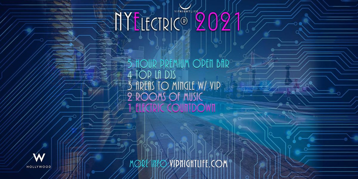 NYElectric W Hollywood Hotel Rooftop 2021 - New Years Eve ...