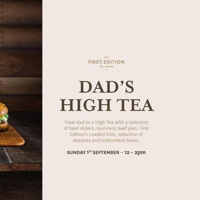 Dads High Tea  Bottomless Beers Beef & Bonding