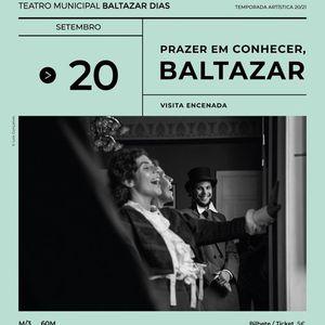 """Visitas Encenadas &quotPrazer em Conhecer Baltazar"""""""