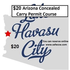 20 AZ Concealed Carry Permit Course in Lake Havasu City