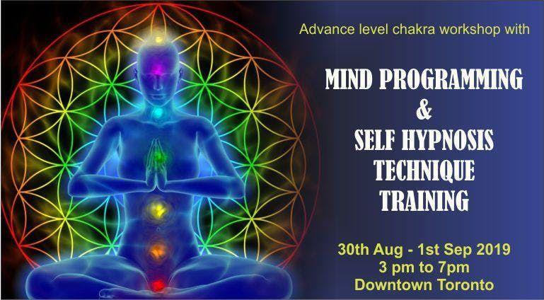Mind Programming & Self Hypnosis Technique training (Advance chakra  workshop)